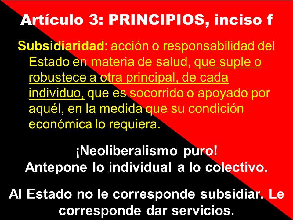 Artículo 3: PRINCIPIOS, inciso f