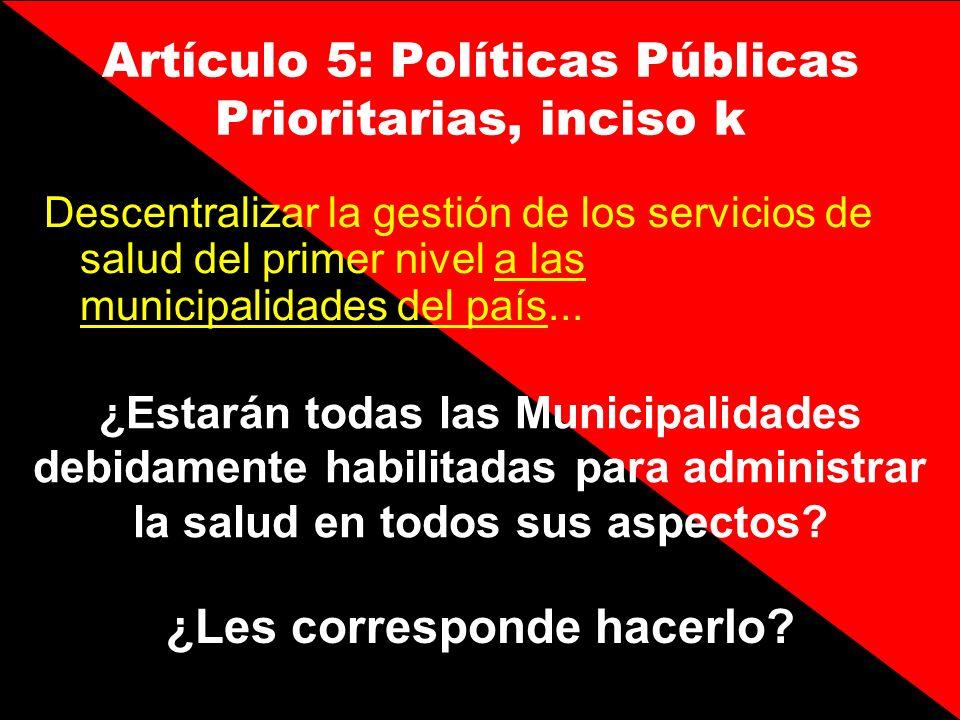 Artículo 5: Políticas Públicas Prioritarias, inciso k