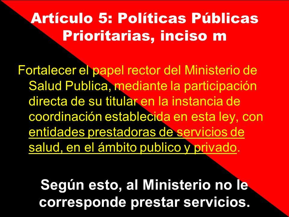 Artículo 5: Políticas Públicas Prioritarias, inciso m