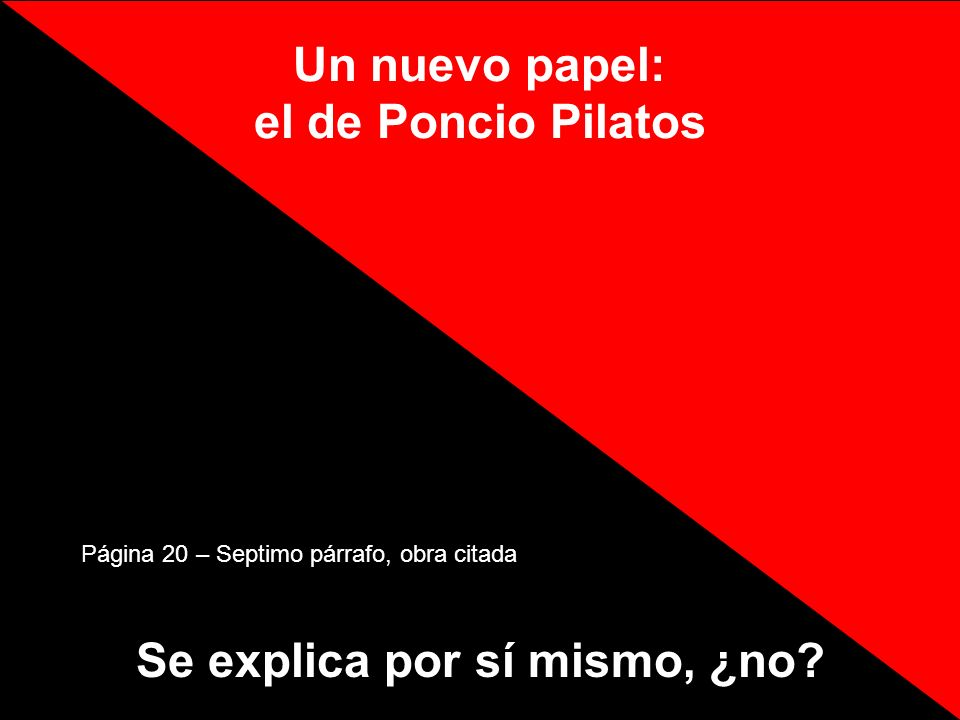 Un nuevo papel: el de Poncio Pilatos Se explica por sí mismo, ¿no