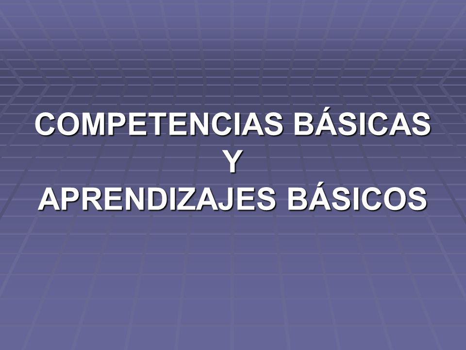 COMPETENCIAS BÁSICAS Y APRENDIZAJES BÁSICOS
