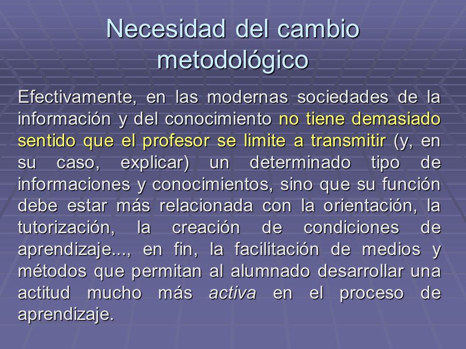 Necesidad del cambio metodológico