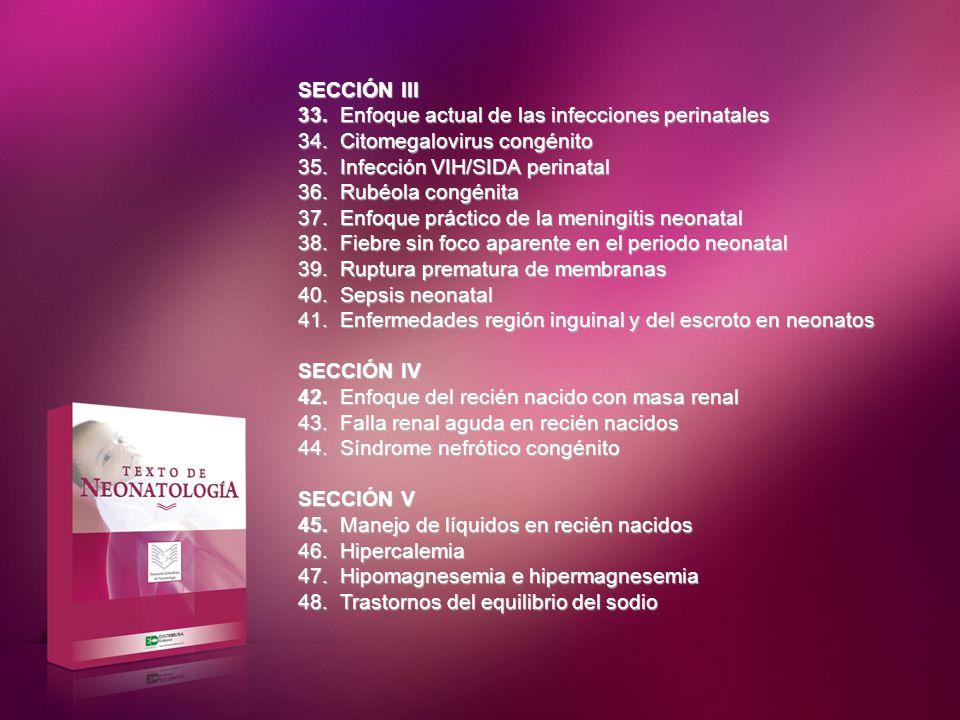 SECCIÓN III Enfoque actual de las infecciones perinatales. Citomegalovirus congénito. Infección VIH/SIDA perinatal.