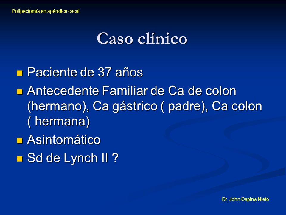 Caso clínico Paciente de 37 años