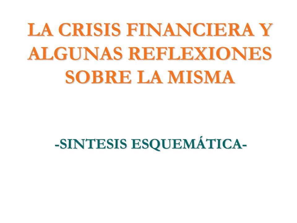 LA CRISIS FINANCIERA Y ALGUNAS REFLEXIONES SOBRE LA MISMA