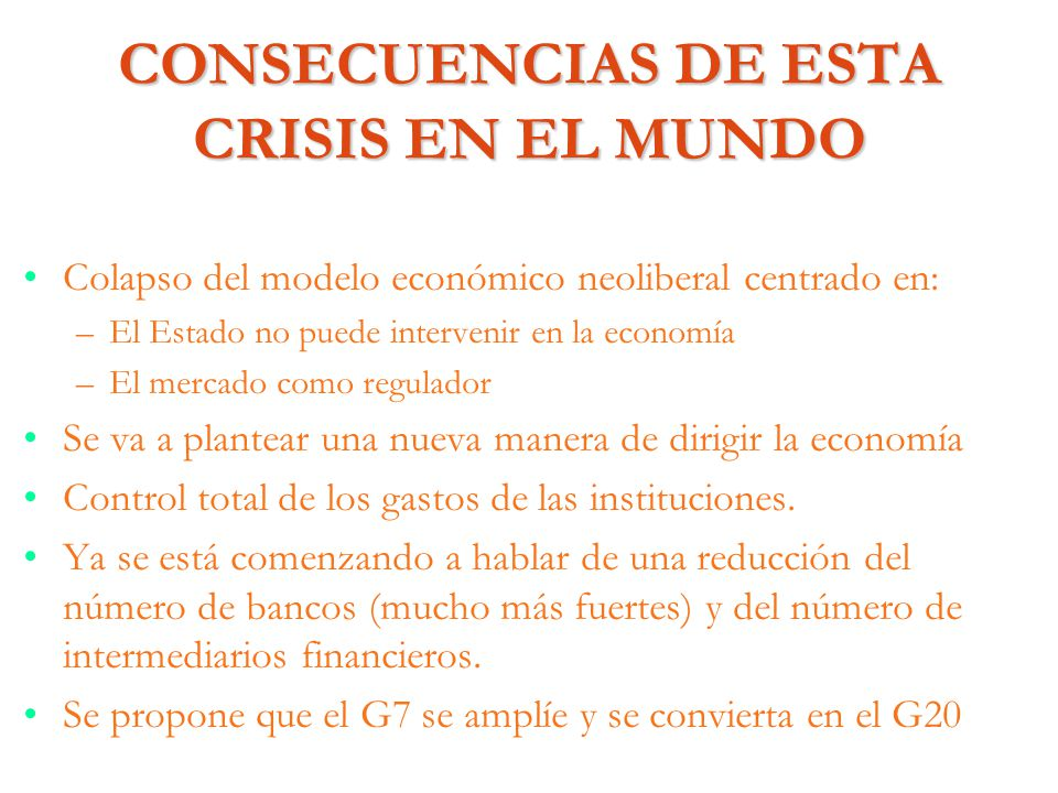 CONSECUENCIAS DE ESTA CRISIS EN EL MUNDO