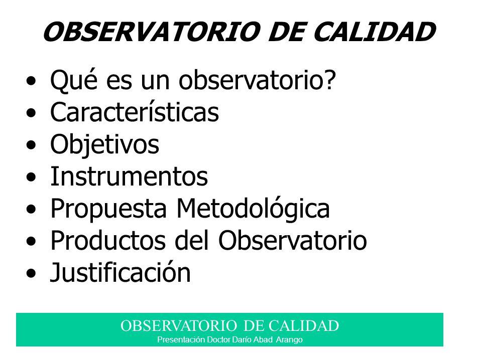 OBSERVATORIO DE CALIDAD Qué es un observatorio Características