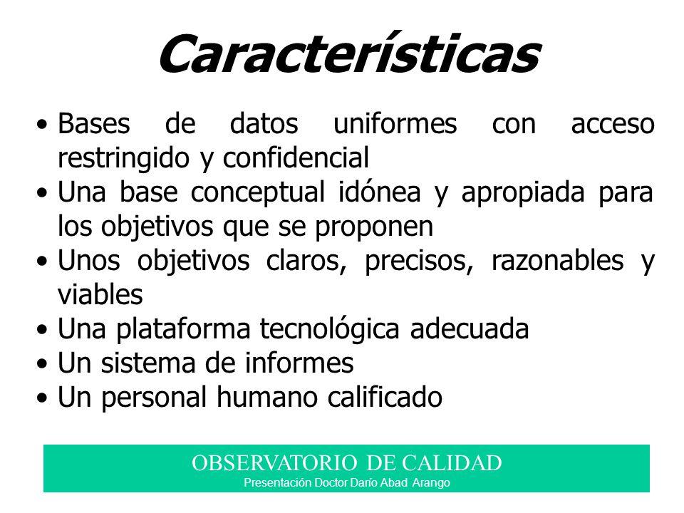 Características Bases de datos uniformes con acceso restringido y confidencial.
