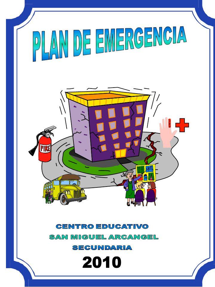 PLAN DE EMERGENCIA 2010 CENTRO EDUCATIVO SAN MIGUEL ARCANGEL