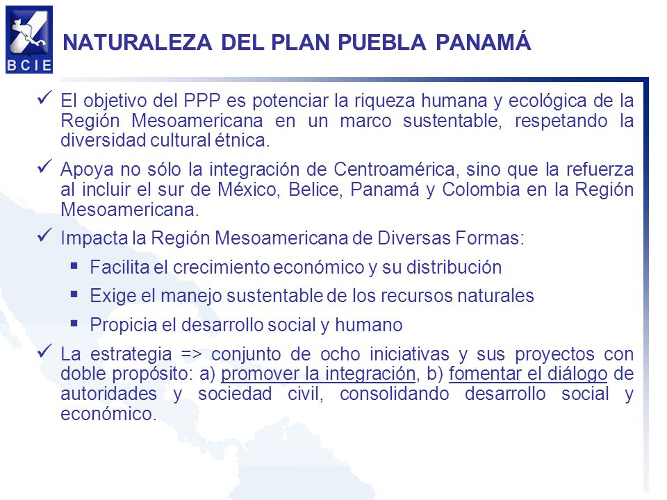 NATURALEZA DEL PLAN PUEBLA PANAMÁ