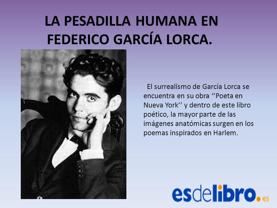 LA PESADILLA HUMANA EN FEDERICO GARCÍA LORCA.