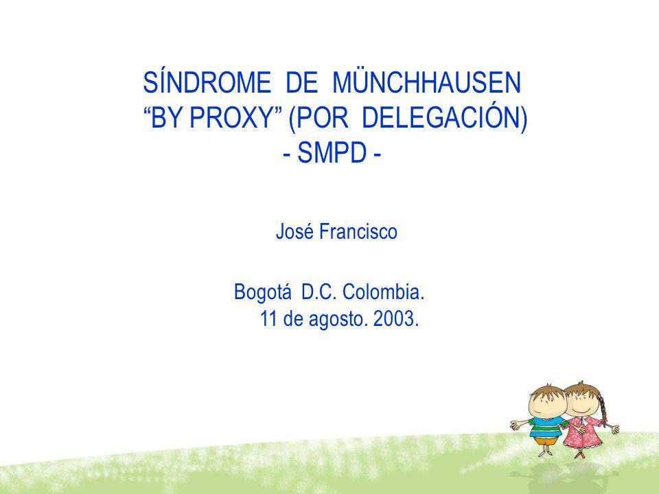 SÍNDROME DE MÜNCHHAUSEN BY PROXY (POR DELEGACIÓN) - SMPD -