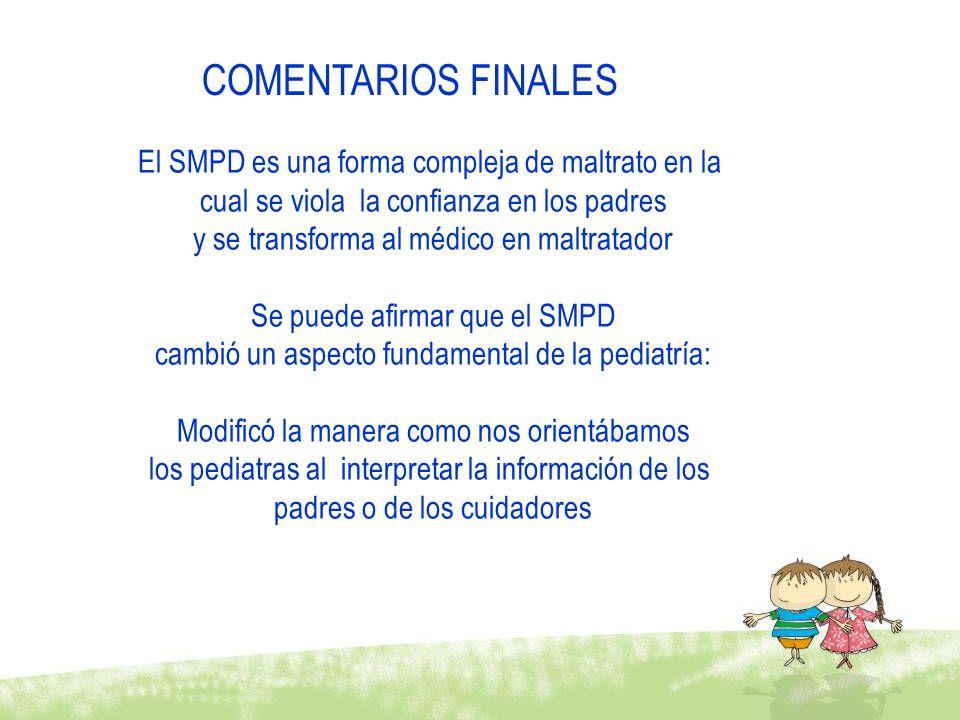 COMENTARIOS FINALES El SMPD es una forma compleja de maltrato en la
