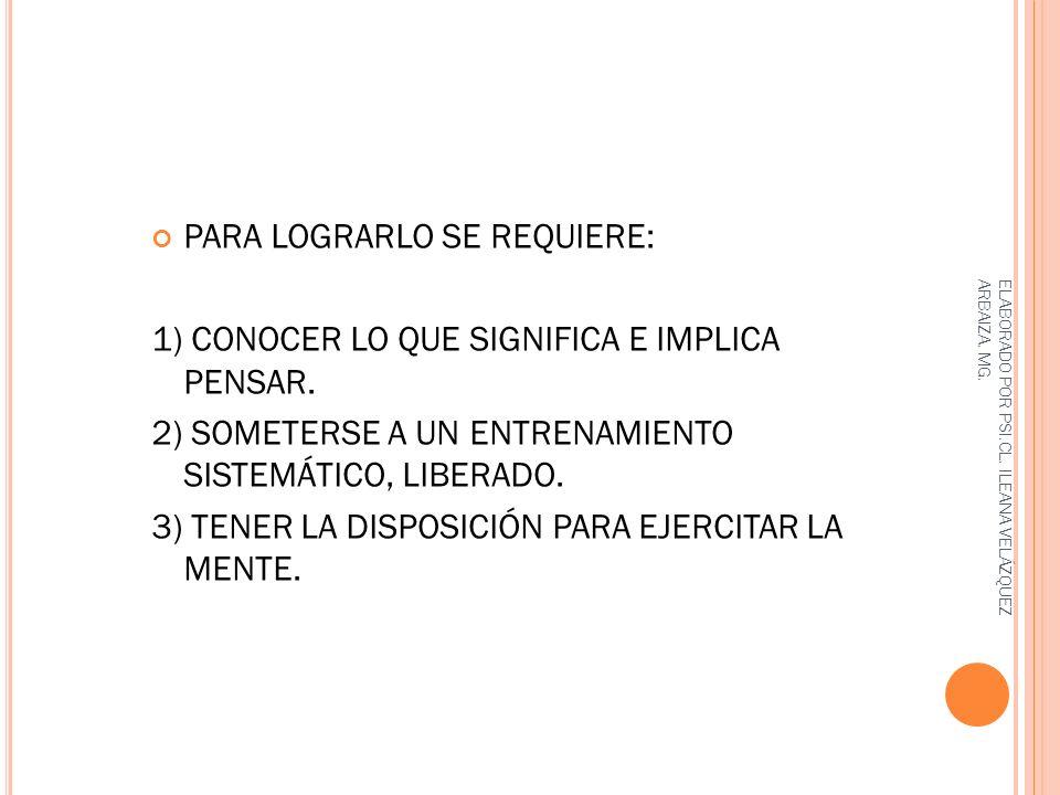 PARA LOGRARLO SE REQUIERE: