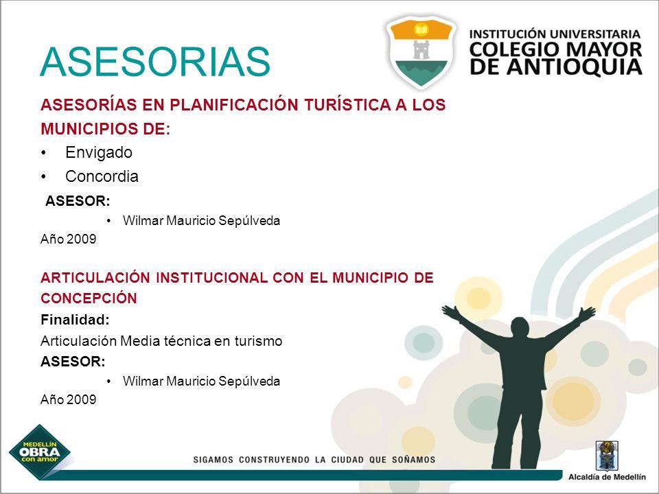 ASESORIAS ASESORÍAS EN PLANIFICACIÓN TURÍSTICA A LOS MUNICIPIOS DE: