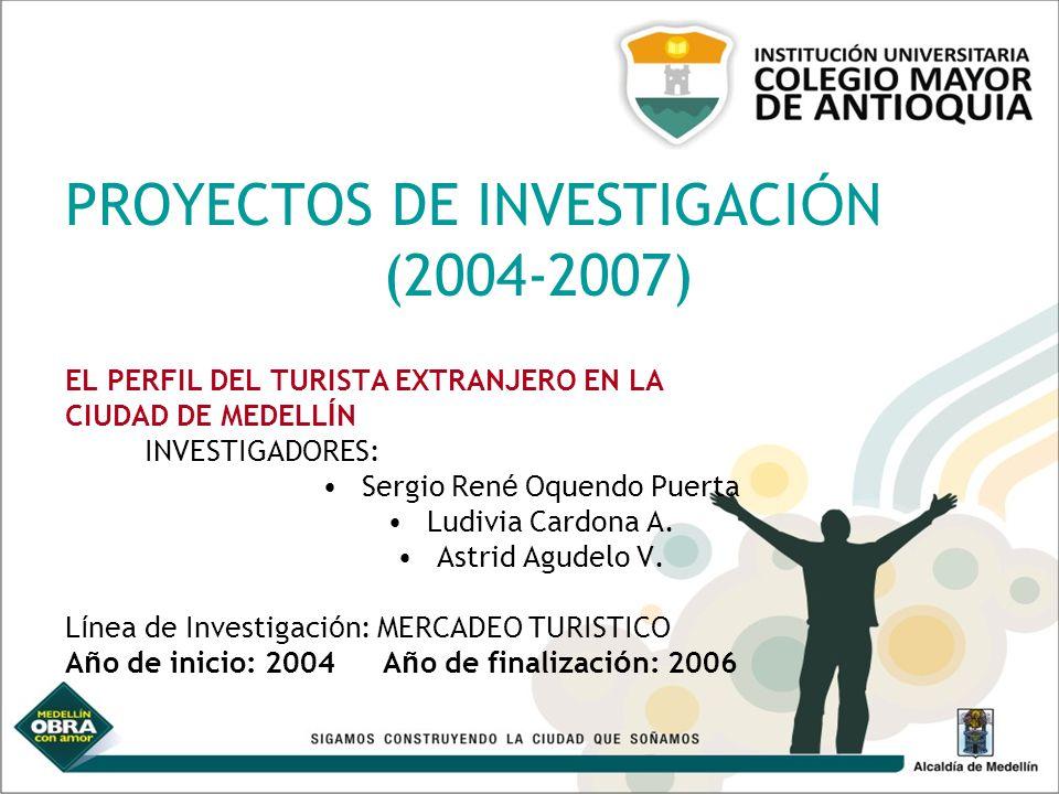 PROYECTOS DE INVESTIGACIÓN (2004-2007)