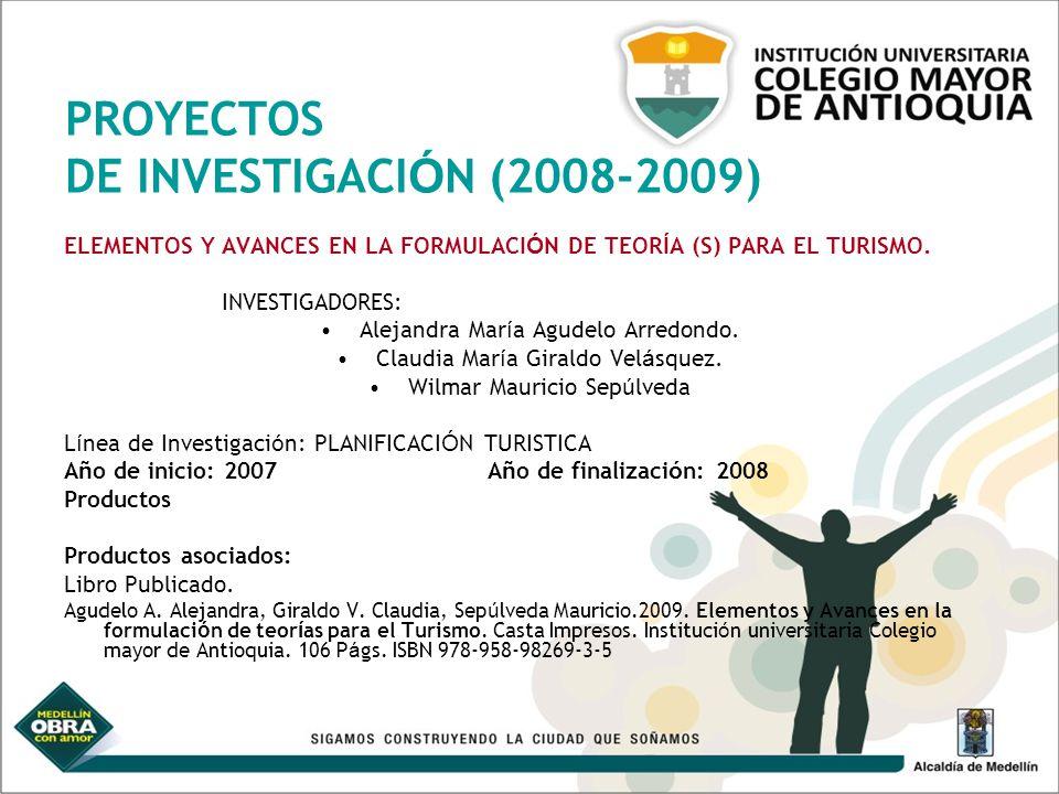 PROYECTOS DE INVESTIGACIÓN (2008-2009)