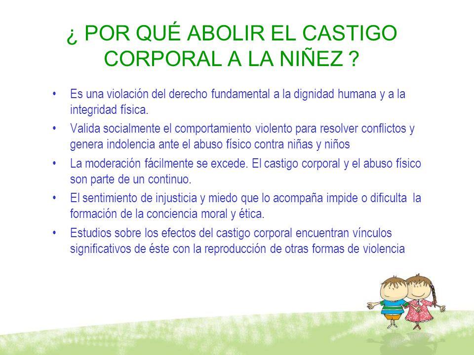 ¿ POR QUÉ ABOLIR EL CASTIGO CORPORAL A LA NIÑEZ