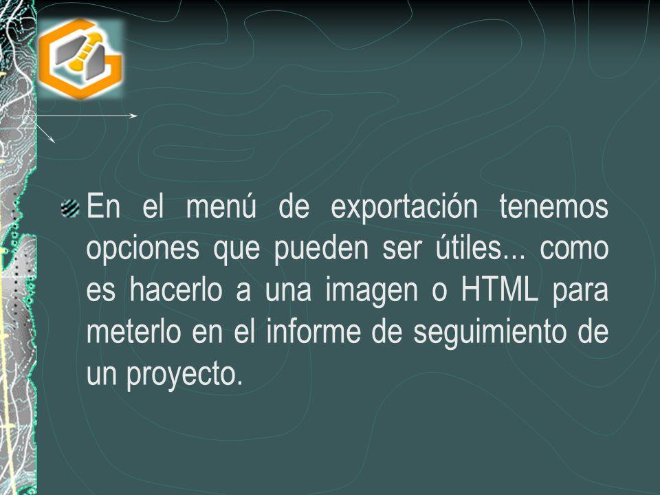 En el menú de exportación tenemos opciones que pueden ser útiles