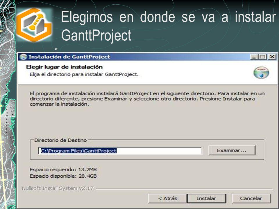 Elegimos en donde se va a instalar GanttProject
