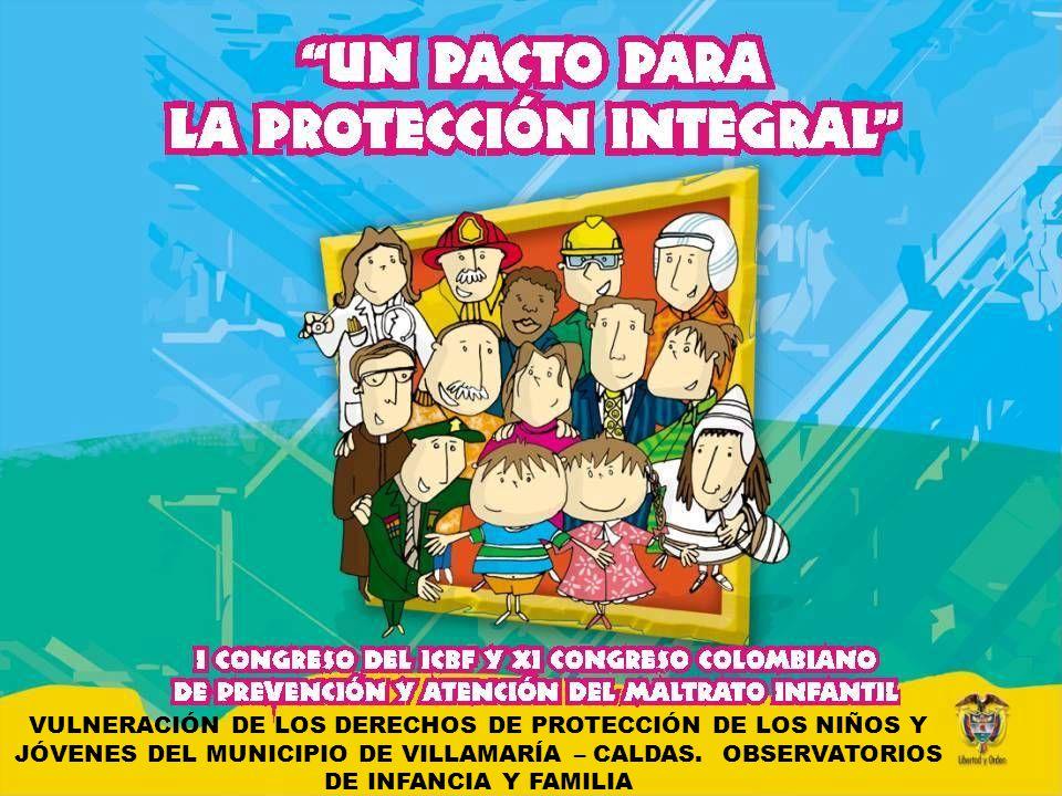 VULNERACIÓN DE LOS DERECHOS DE PROTECCIÓN DE LOS NIÑOS Y JÓVENES DEL MUNICIPIO DE VILLAMARÍA – CALDAS.