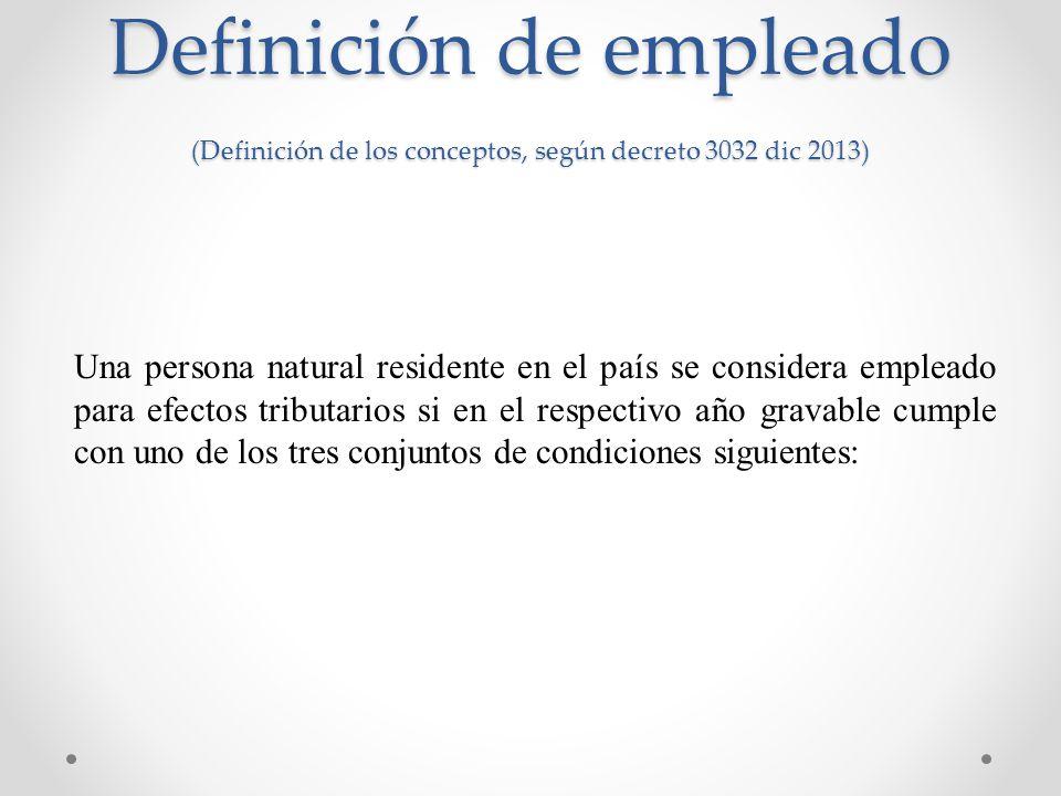 Definición de empleado (Definición de los conceptos, según decreto 3032 dic 2013)