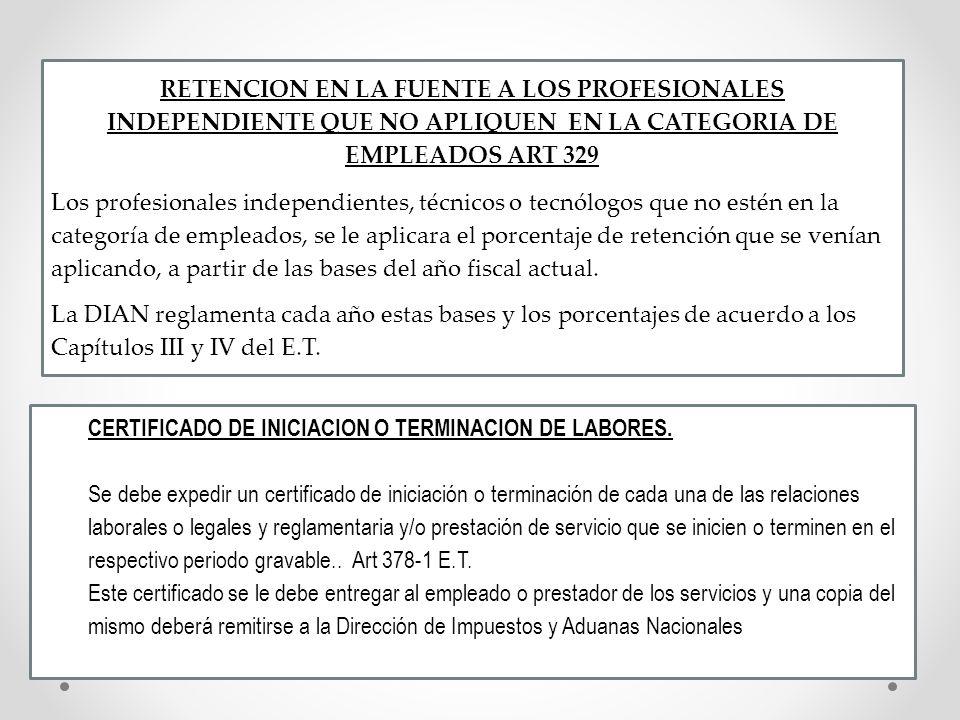 RETENCION EN LA FUENTE A LOS PROFESIONALES INDEPENDIENTE QUE NO APLIQUEN EN LA CATEGORIA DE EMPLEADOS ART 329