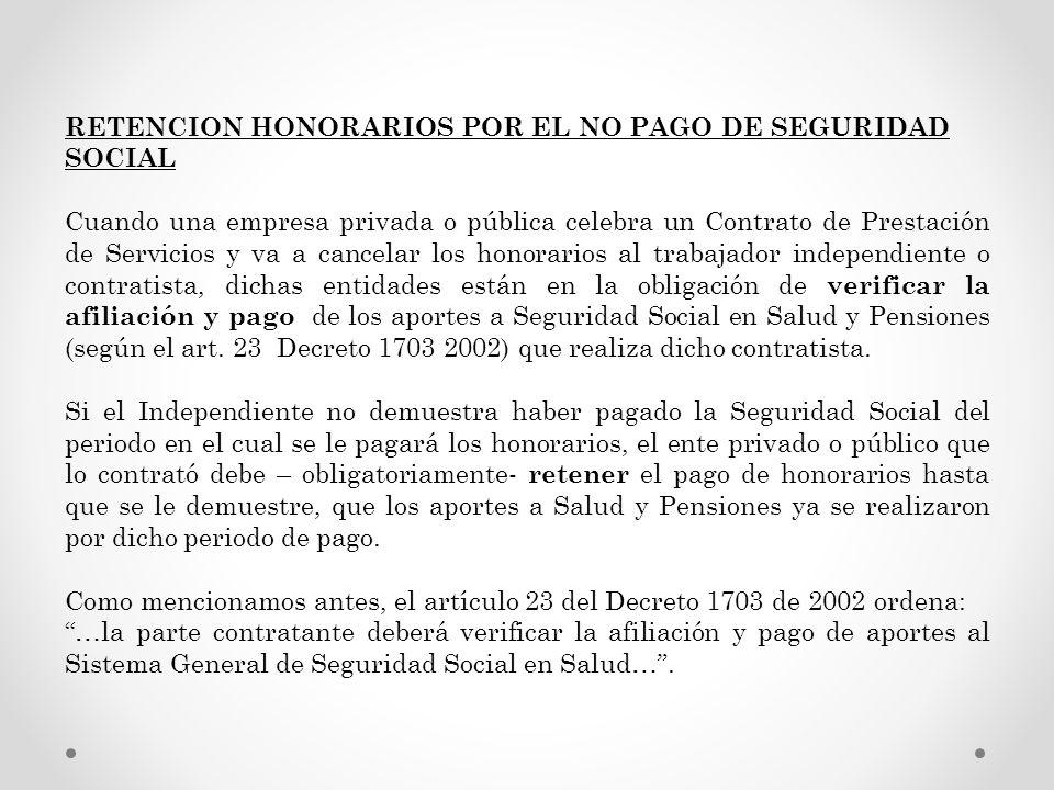 RETENCION HONORARIOS POR EL NO PAGO DE SEGURIDAD SOCIAL
