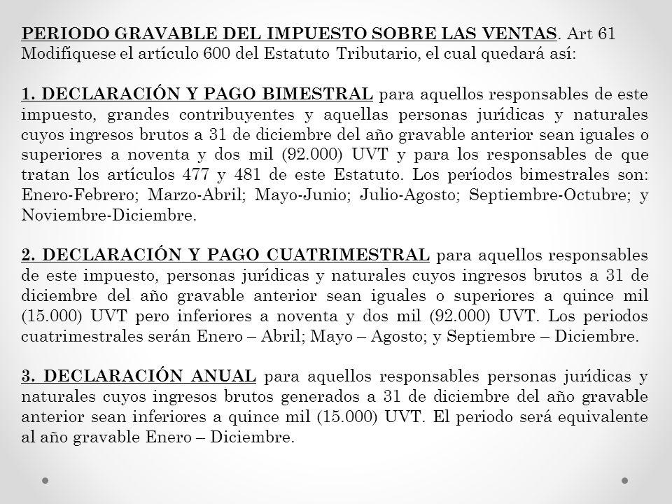 PERIODO GRAVABLE DEL IMPUESTO SOBRE LAS VENTAS. Art 61