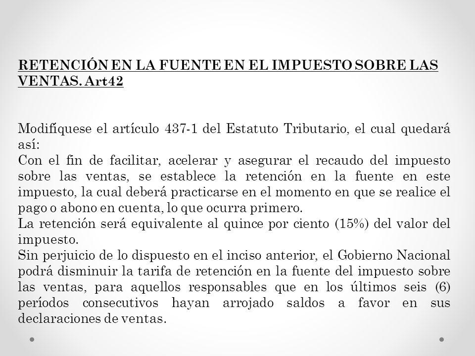 RETENCIÓN EN LA FUENTE EN EL IMPUESTO SOBRE LAS VENTAS. Art42