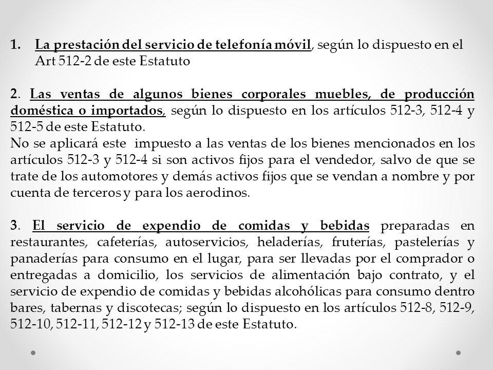 La prestación del servicio de telefonía móvil, según lo dispuesto en el Art 512-2 de este Estatuto