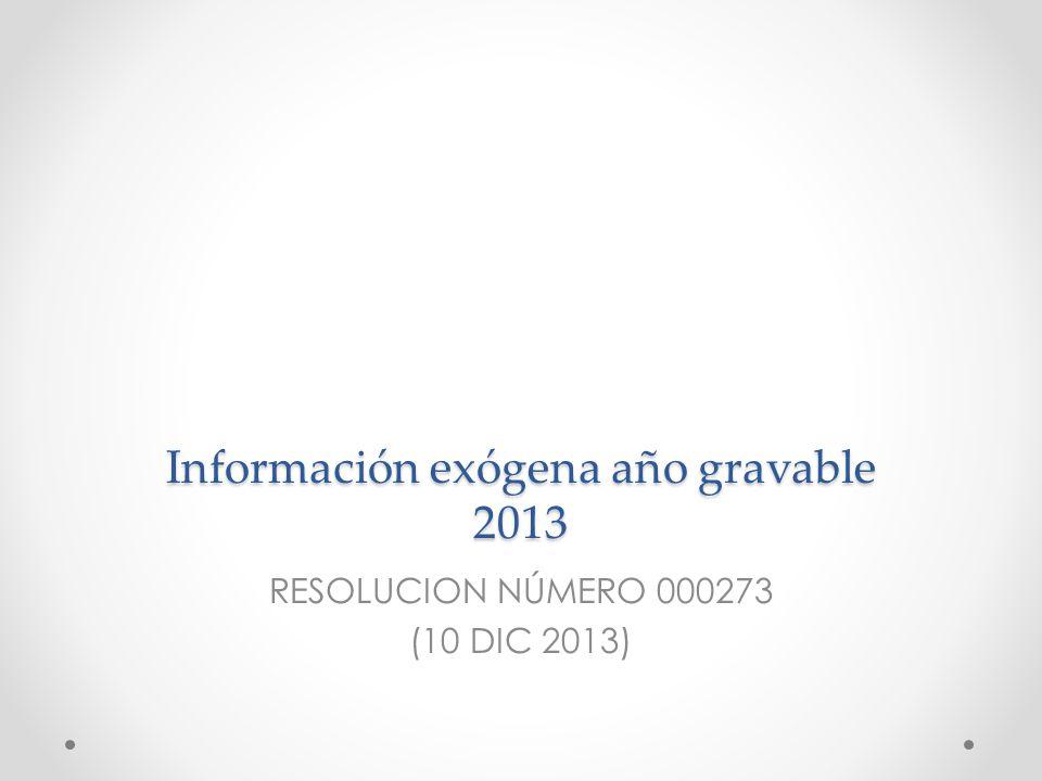 Información exógena año gravable 2013