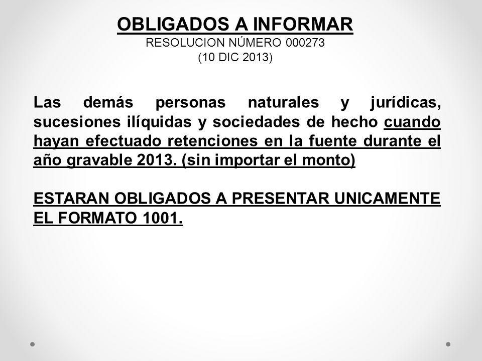 OBLIGADOS A INFORMAR RESOLUCION NÚMERO 000273. (10 DIC 2013)