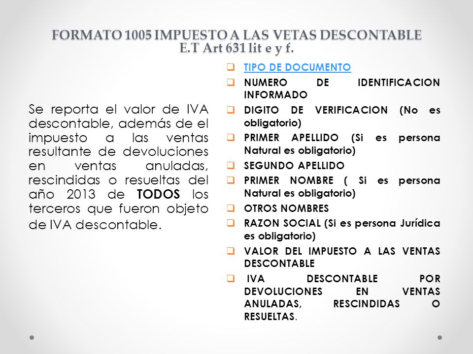 FORMATO 1005 IMPUESTO A LAS VETAS DESCONTABLE E.T Art 631 lit e y f.