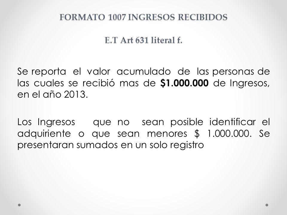 FORMATO 1007 INGRESOS RECIBIDOS E.T Art 631 literal f.