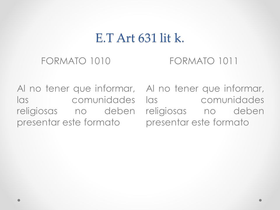 E.T Art 631 lit k. FORMATO 1010 FORMATO 1011