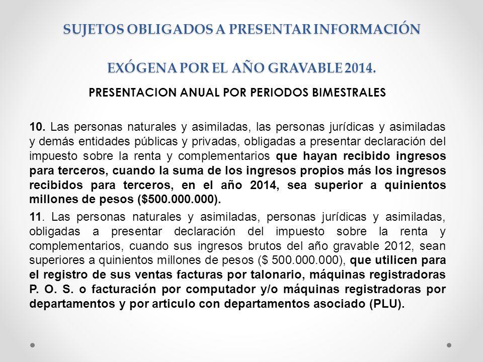 SUJETOS OBLIGADOS A PRESENTAR INFORMACIÓN EXÓGENA POR EL AÑO GRAVABLE 2014.