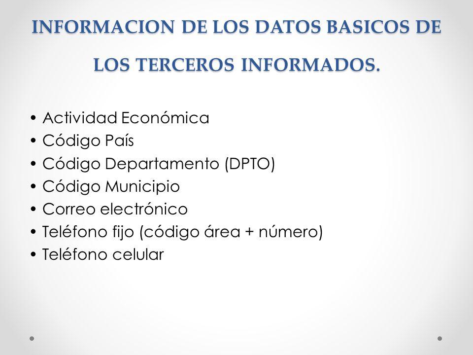 INFORMACION DE LOS DATOS BASICOS DE LOS TERCEROS INFORMADOS.