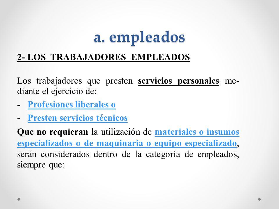 a. empleados 2- LOS TRABAJADORES EMPLEADOS