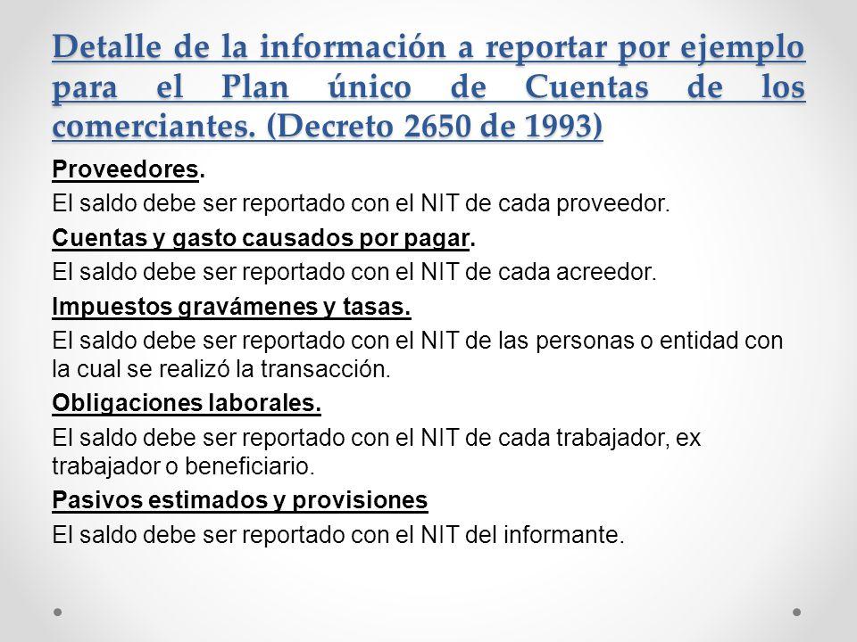 Detalle de la información a reportar por ejemplo para el Plan único de Cuentas de los comerciantes. (Decreto 2650 de 1993)