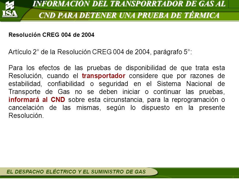 INFORMACIÓN DEL TRANSPORRTADOR DE GAS AL CND PARA DETENER UNA PRUEBA DE TÉRMICA