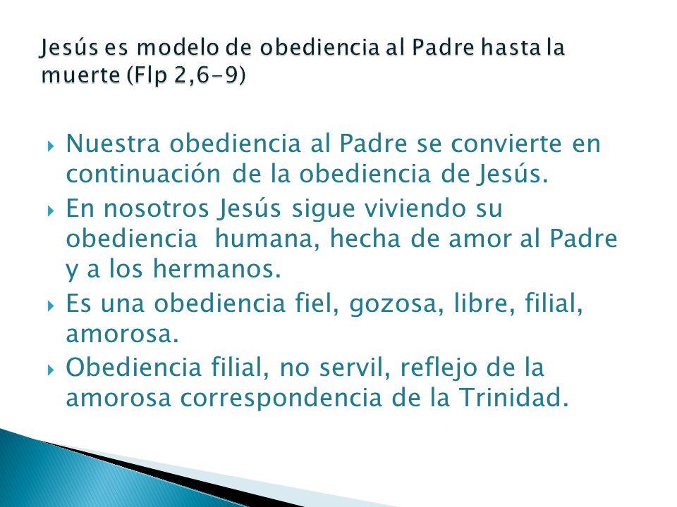 Jesús es modelo de obediencia al Padre hasta la muerte (Flp 2,6-9)