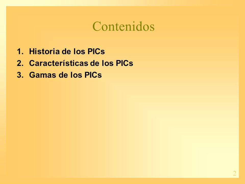 Contenidos Historia de los PICs Características de los PICs