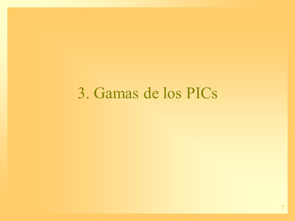 3. Gamas de los PICs