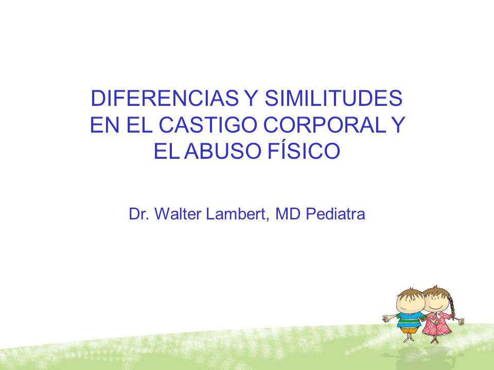 DIFERENCIAS Y SIMILITUDES EN EL CASTIGO CORPORAL Y EL ABUSO FÍSICO