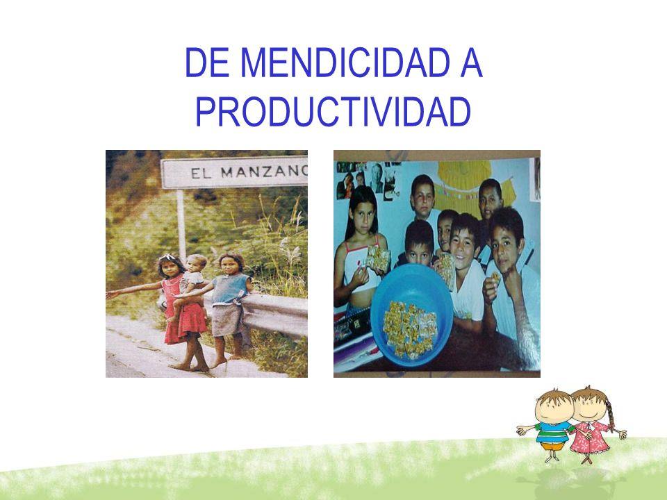 DE MENDICIDAD A PRODUCTIVIDAD