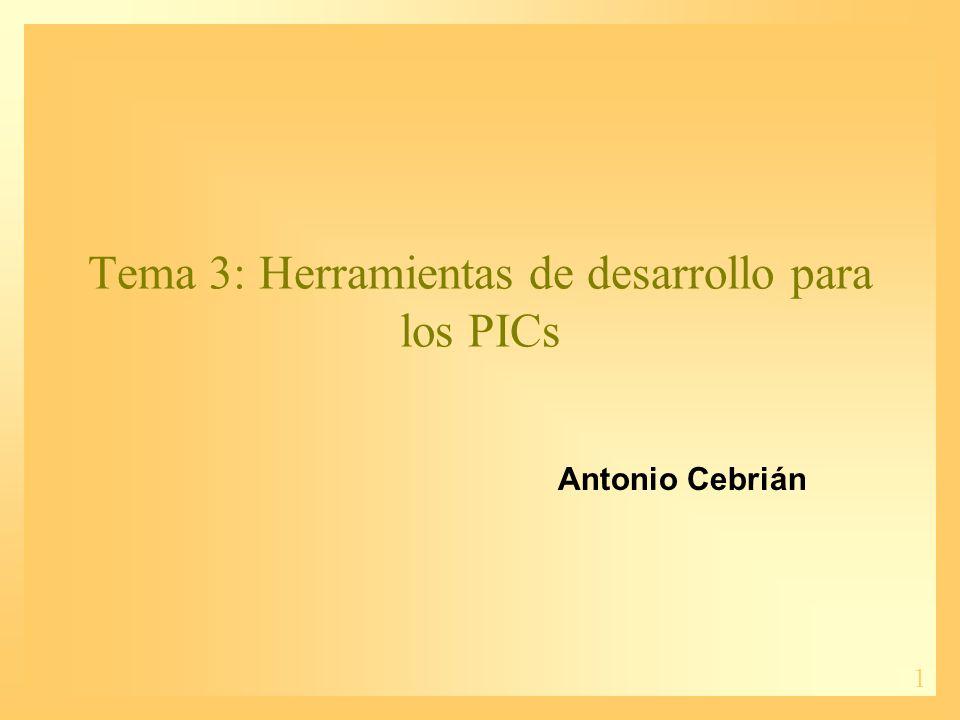Tema 3: Herramientas de desarrollo para los PICs