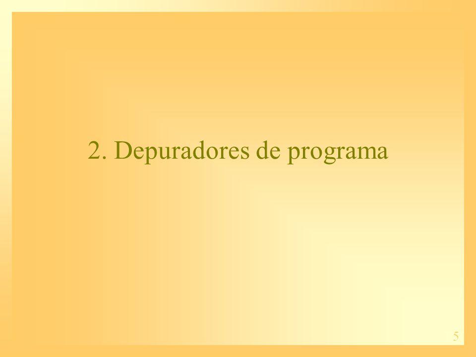 2. Depuradores de programa