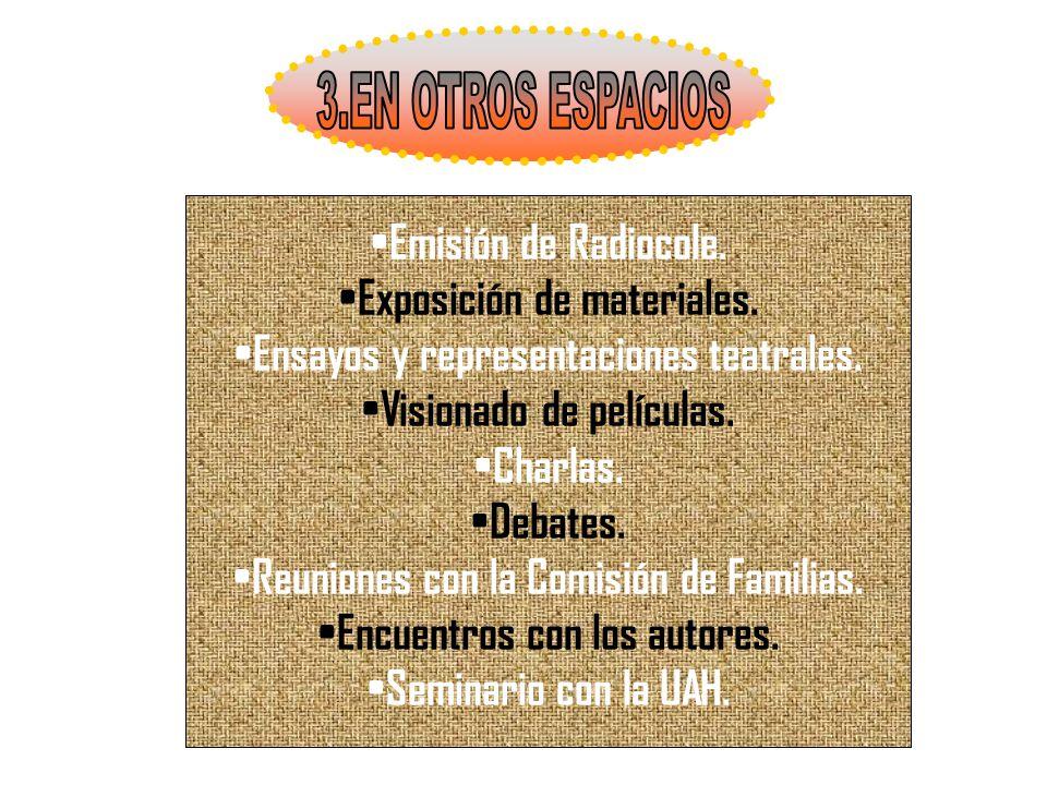3.EN OTROS ESPACIOS Emisión de Radiocole. Exposición de materiales.