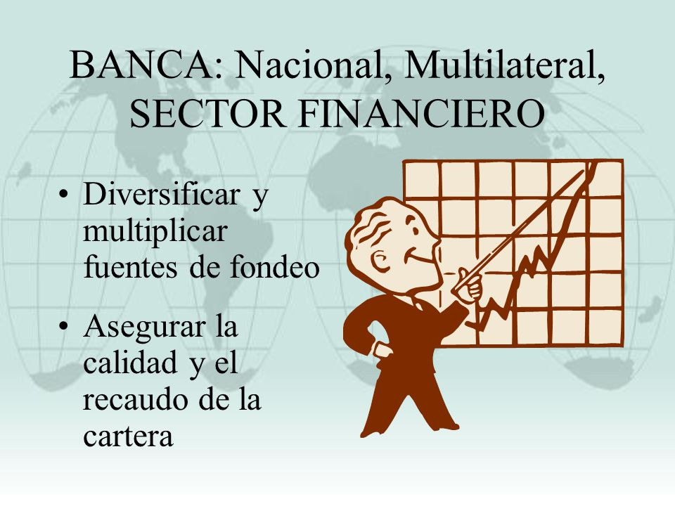 BANCA: Nacional, Multilateral, SECTOR FINANCIERO